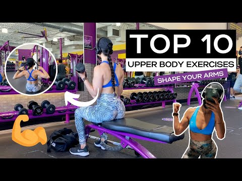 TOP 10 UPPER BODY EXERCISES/TONE YOUR ARMS