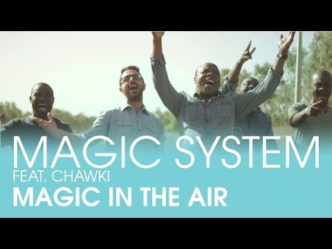MAGIC SYSTEM - Magic in the Air (clip officiel)