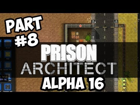 Prison Architect Alpha 16 Walkthrough Part 8 - Stop Taking my Spoons