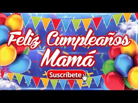Video Tarjetas Musicales de Cumpleaños para Mamá Gratis