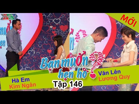 BẠN MUỐN HẸN HÒ - Tập 146 | Kim Ngân - Hà Em | Văn Lên - Lương Quy | 29/02/2016