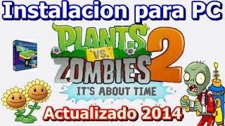 Plants Vs Zombies 2 Para PC Instalacion 2014