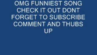Camel Toe Song(funniest Song Ever On Youtube