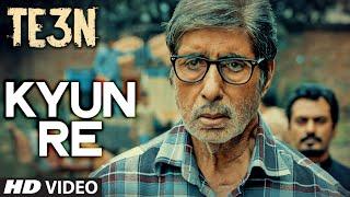 kyun re song te3n, TE3N, Amitabh Bachchan, Nawazuddin Siddiqui, Vidya Balan
