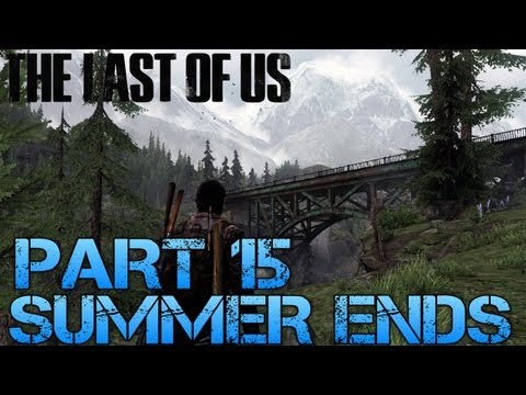 The Last of Us Gameplay Walkthrough - Part 15 - SUMMER ENDS (PS3 Gameplay HD)