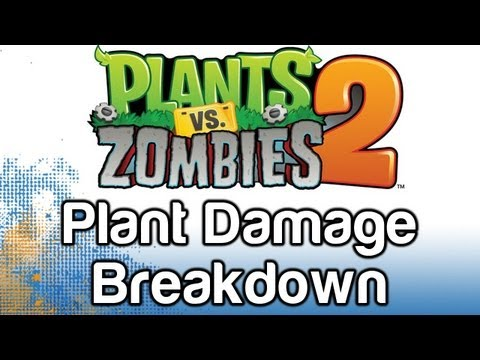 Plants vs Zombies 2 - Plant Damage Breakdown and Analysis PROTIPS (Use the Snapdragon!)
