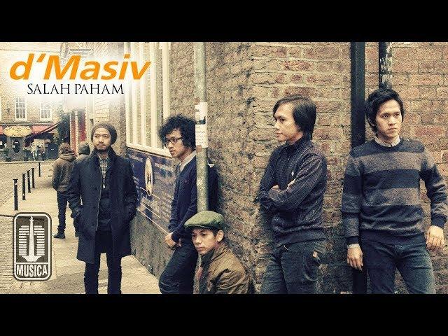 d'Masiv -  Salah Paham (Official Video)