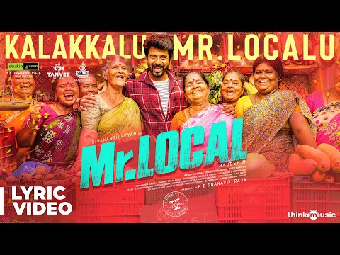 Mr.Local - Kalakkalu Mr.Localu Lyric - Sivakarthikeyan, Nayanthara - Hiphop Tamizha - M. Rajesh