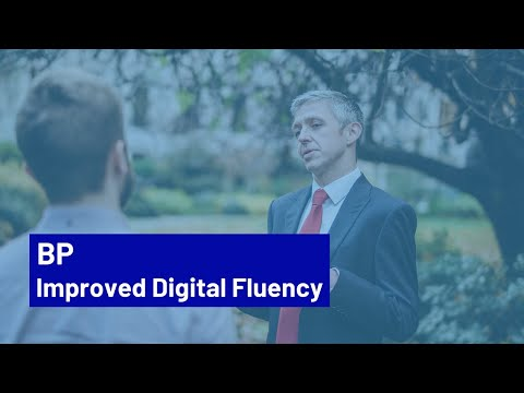 BP: driving towards improved digital fluency
