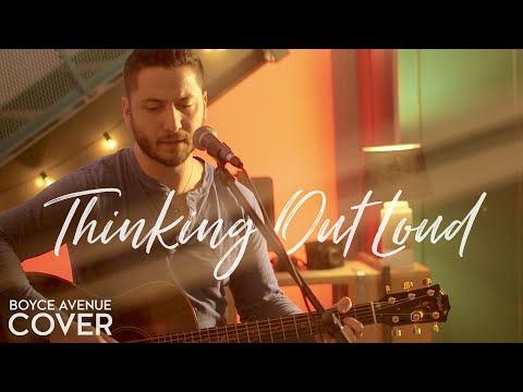 Thinking Out Loud - Ed Sheeran (Boyce Avenue acoustic cover) on Apple & Spotify