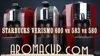 Starbucks Verismo 600 Vs 583 Vs 580 Vs 585 Review