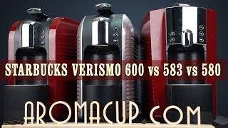 Starbucks Verismo 600 Vs 583 Vs 580 Vs 585 Review