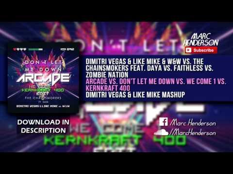 Arcade vs. Don't Let Me Down vs. We Come 1 vs. Kernkraft 400 (Dimitri Vegas & Like Mike Mashup)