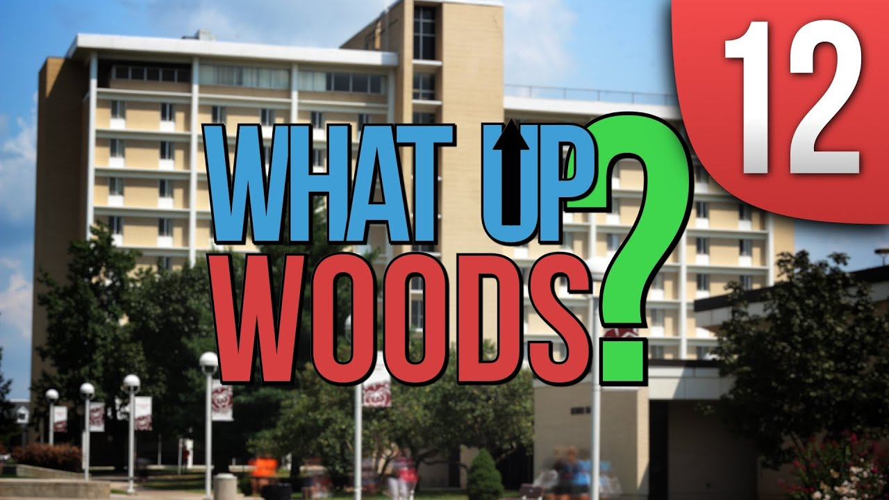 What Up Woods Week 12- November 10