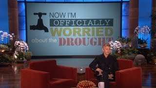Ellen Is Officially Worried About the Drought