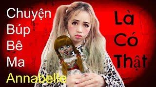 Chuyện Búp Bê Ma Annabelle Là Có Thật - Yếu Tim Không Nên Xem