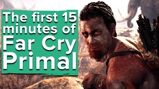 Far Cry Primal - The First 15 Minutes of Gameplay