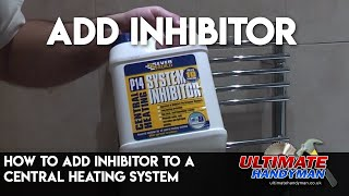 How to add inhibitor to a central heating system