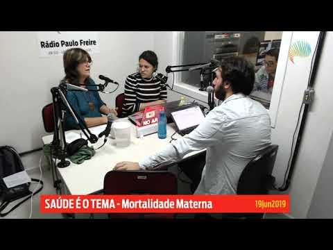 Saúde é o Tema - Mortalidade Materna 19/06/2019