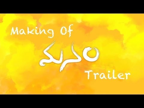 Making-of-Manam-Trailer