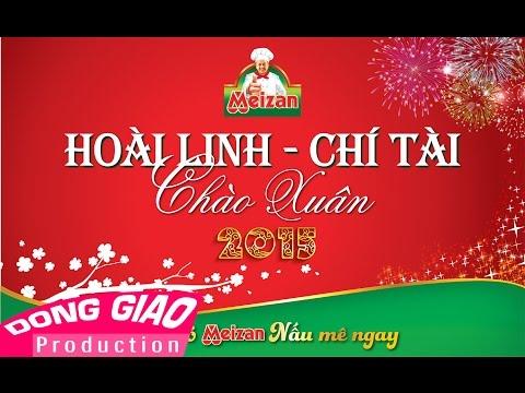 Hoài Linh Ft. Chí Tài – Chào Xuân 2015