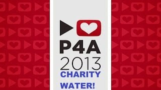 Project For Awesome 2013 - Charity Water