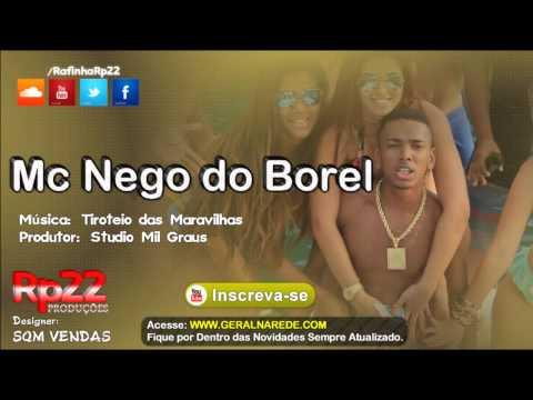 MC Nego do Borel - Tiroteio das maravilhas [ Studio Mil Graus ]