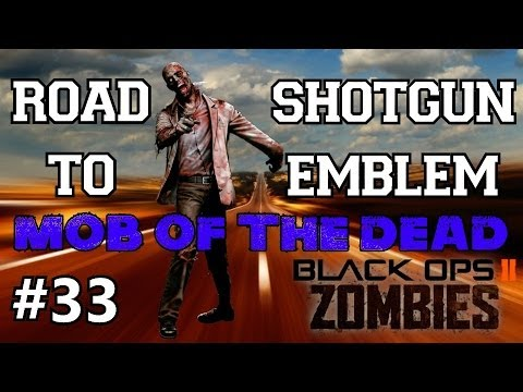 BO2 Zombies: Road to Shotgun Emblem Ep.33 - Mob of the Dead | Current Events & NUCLEAR DISASTERS
