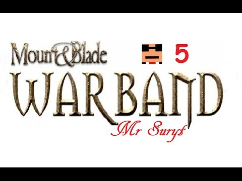 Mount and blade: Warband - Episode 5 - No cheese for me.