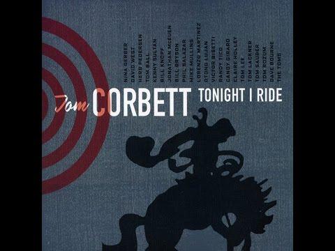 Tom Corbett - Tonight I Ride (Songs & Whispers) [Full Album]