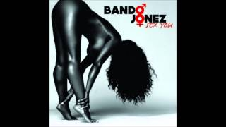 Bando Jonez - Sex You (Explicit)