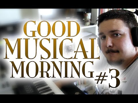 Good Musical Morning #3 -