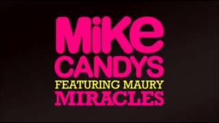 Mike Candys Feat. Maury Miracles