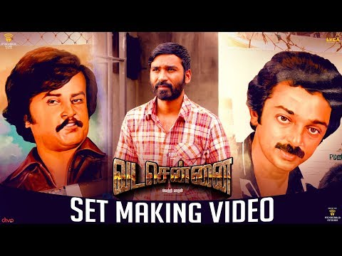 VADACHENNAI - Set Making Dhanush