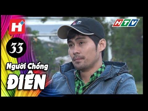 Người Chồng Điên - Tập 33 | Phim Tình Cảm Việt Nam Đặc Sắc Mới Nhất 2016