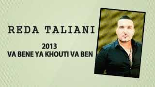 Reda Taliani 2013 - Va Bene(Babini) Paroles - Lyrics