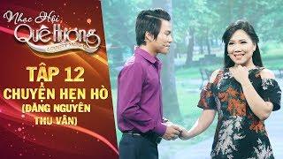 Nhạc hội quê hương | tập 12: Chuyện hẹn hò - Đăng Nguyên, Thu Vân