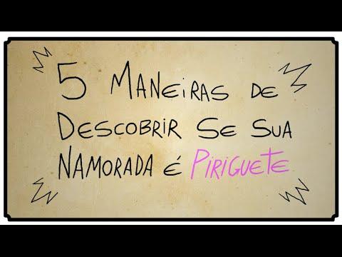 5 MANEIRAS DE DESCOBRIR SE SUA NAMORADA É PIRIGUETE