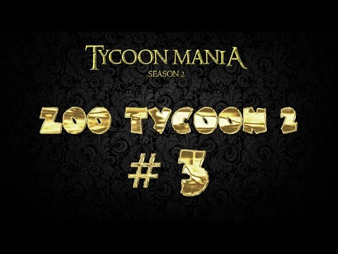 Lets Play Zoo Tycoon 2 (Tycoon Mania 2.0) - Part 3