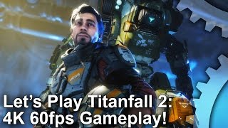 Titanfall 2 - 4K 60fps Gameplay