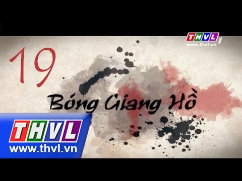 THVL | Bóng giang hồ - Tập 19