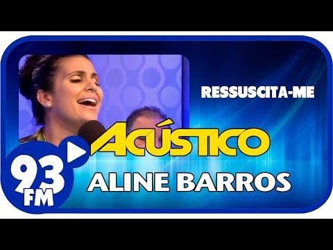 Aline Barros - RESSUSCITA-ME - Acústico 93 - AO VIVO - Outubro de 2014