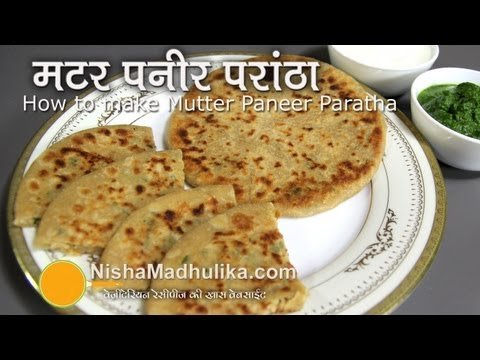 Matar Paneer Paratha Recipe -  Peas and Cottage Cheese Stuffed Paratha