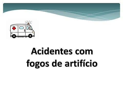 05/11/2018 - Proibição de fogos de artifício com estouros e estampidos: Acidentes