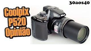 30aos40 Nikon CoolPix P520 Teste Zoom Opinião