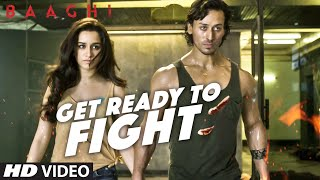 get ready to fight song, baaghi film, Tiger Shroff, Shraddha Kapoor