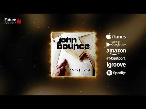John Bounce - Feel It [Official] [Beatport excl. OUT NOW]