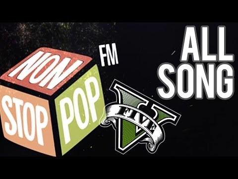 GTA V - Non Stop Pop Radio 100.7 FM - All tracks
