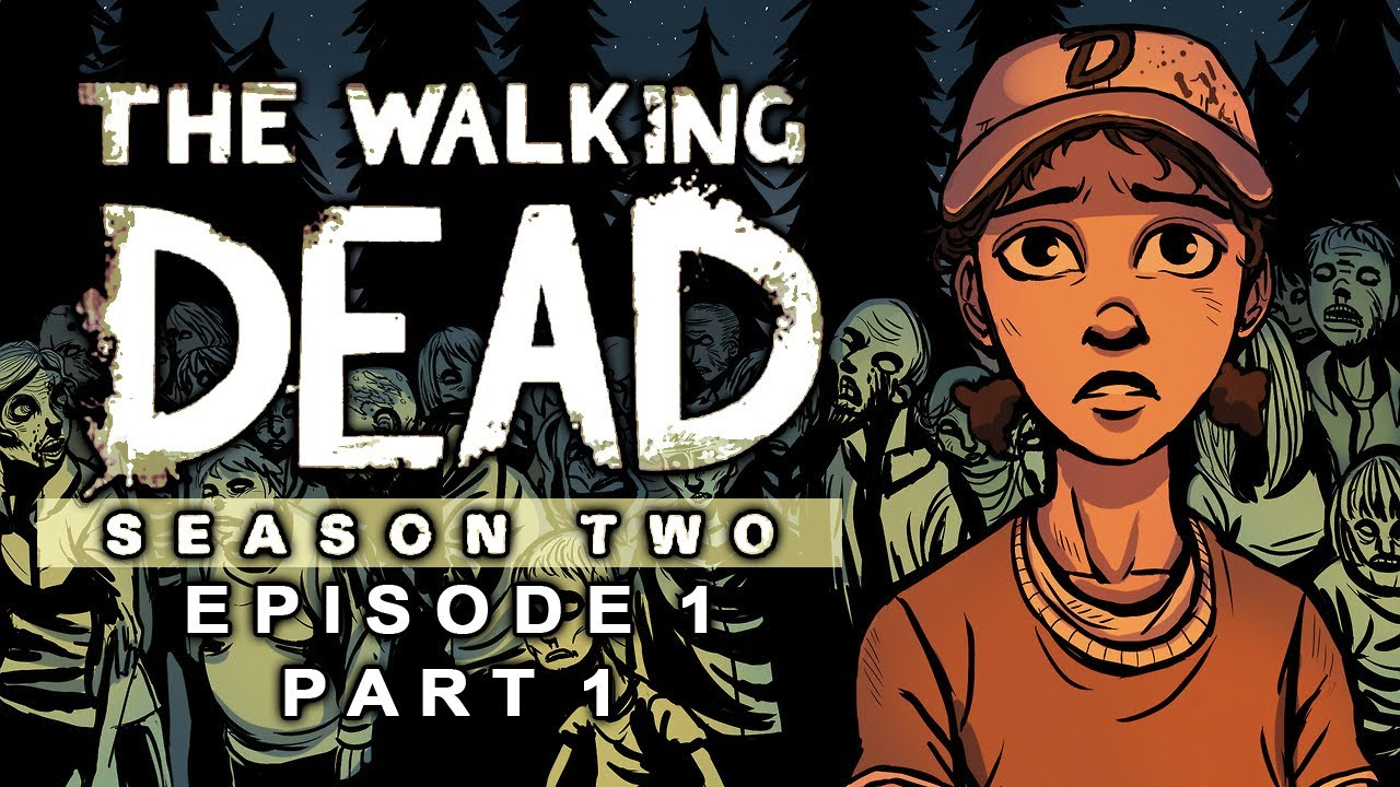 Cry plays the walking dead s2 ep1 p1 youtube