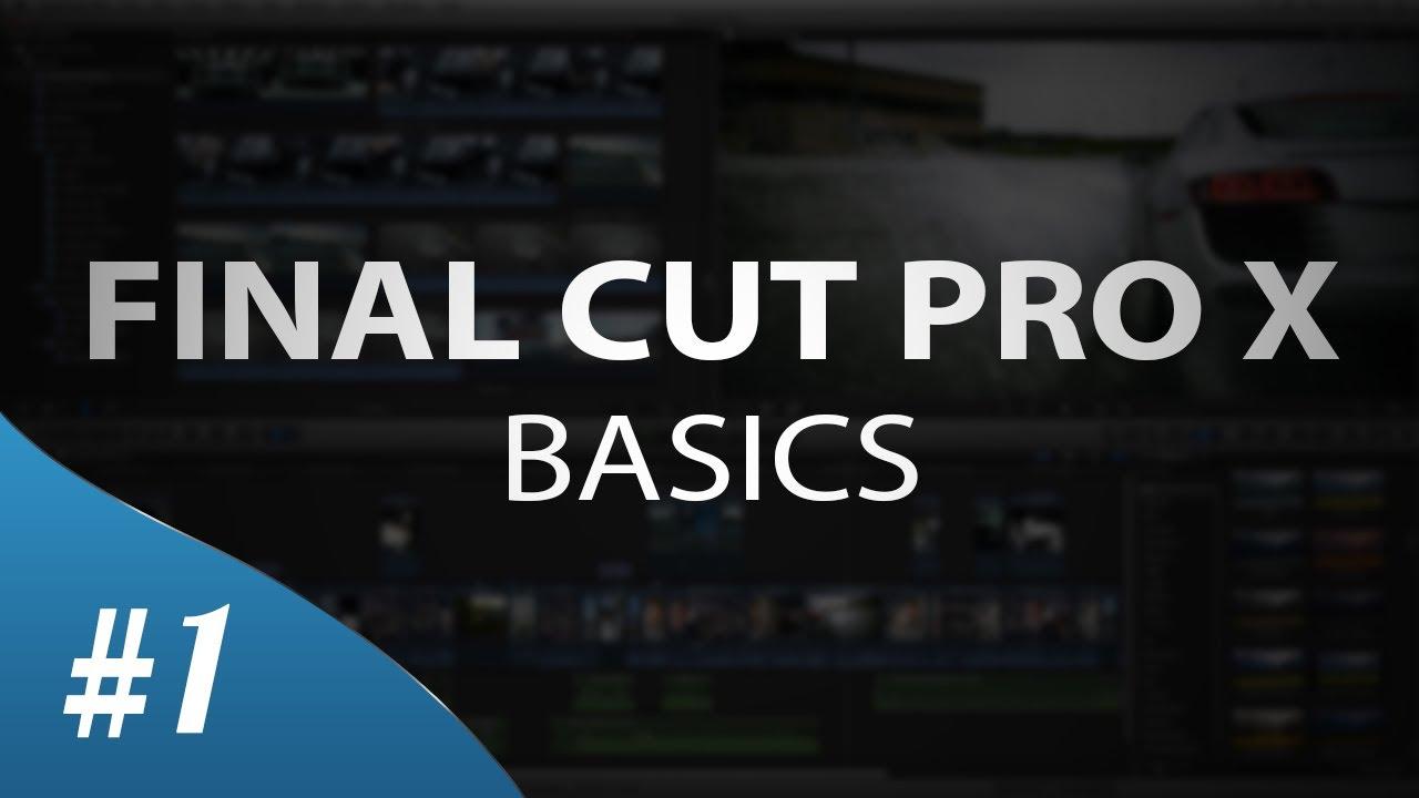 Final Cut Pro X - The Basics for Beginners (Tutorial ...